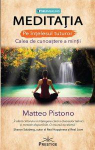 Meditația pe înțelesul tuturor. Calea de cunoaștere a minții