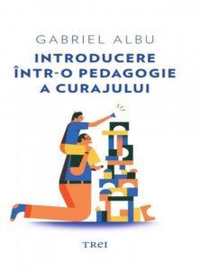 Introducere intr-o pedagogie a curajului