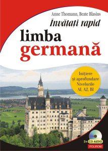 Învățați rapid limba germană. Iniţiere și aprofundare: nivelurile A1, A2, B1 - 3 x CD audio