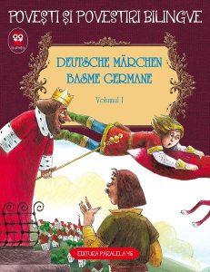 Povești și povestiri bilingve. Deutsche Märchen. Basme germane (Vol. I)
