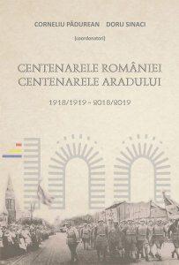 Centenarele României. Centenarele Aradului (1918/1919-2018/2019)