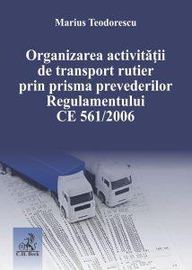 Organizarea activităţii de transport rutier prin prisma prevederilor Regulamentului CE 561/2006