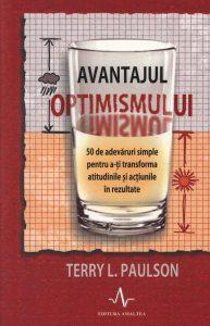 Avantajul optimismului. 50 de adevaruri simple pentru a-ti transforma atitudinile si actiunile in rezultate