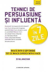 Tehnici de persuasiune si influenta in 7 zile