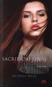 Sacrificiu Final, Academia Vampirilor, Vol. 6 - Partea intai