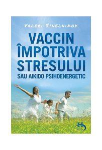 Vaccin împotriva stresului sau aikido psihoenergetic