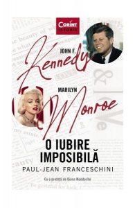 O iubire imposibilă. John F. Kennedy - Marilyn Monroe