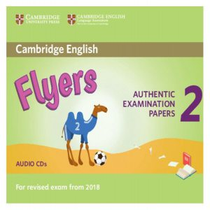 Cambridge English Young Learners 2 for revised exam from 2018 Flyers. Audio CDs