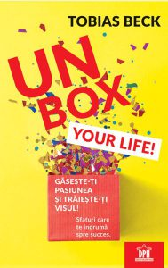 Unbox your life! Sfaturi care te îndrumă spre succes.