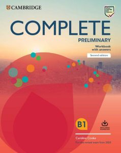 Complete Preliminary Workbook with answers with audio download. For the revised exam from 2020