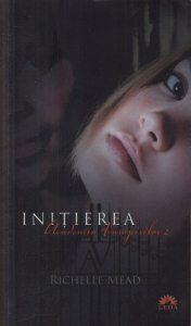 Initierea, Academia vampirilor, Vol. 2 - Editie de buzunar