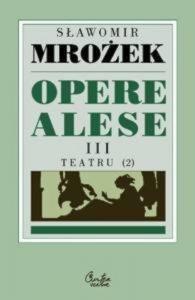 Opere alese. Vol. 3. Teatru 2
