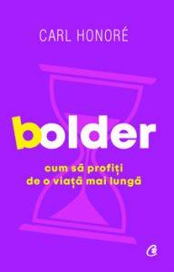 Bolder. Cum sa profiti de o viata mai lunga